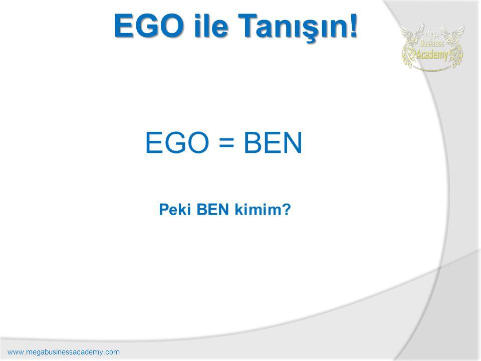 EGO ile Tanışın! EGO = BEN Peki BEN kimim www.megabusinessacademy.com