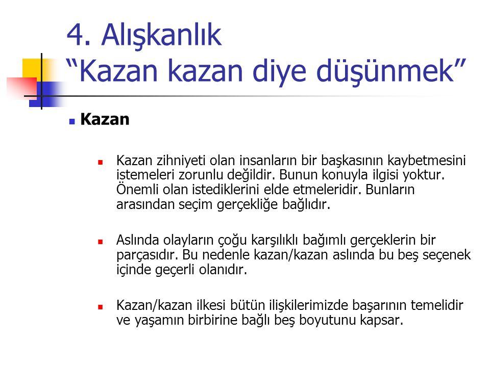 4. Alışkanlık Kazan kazan diye düşünmek