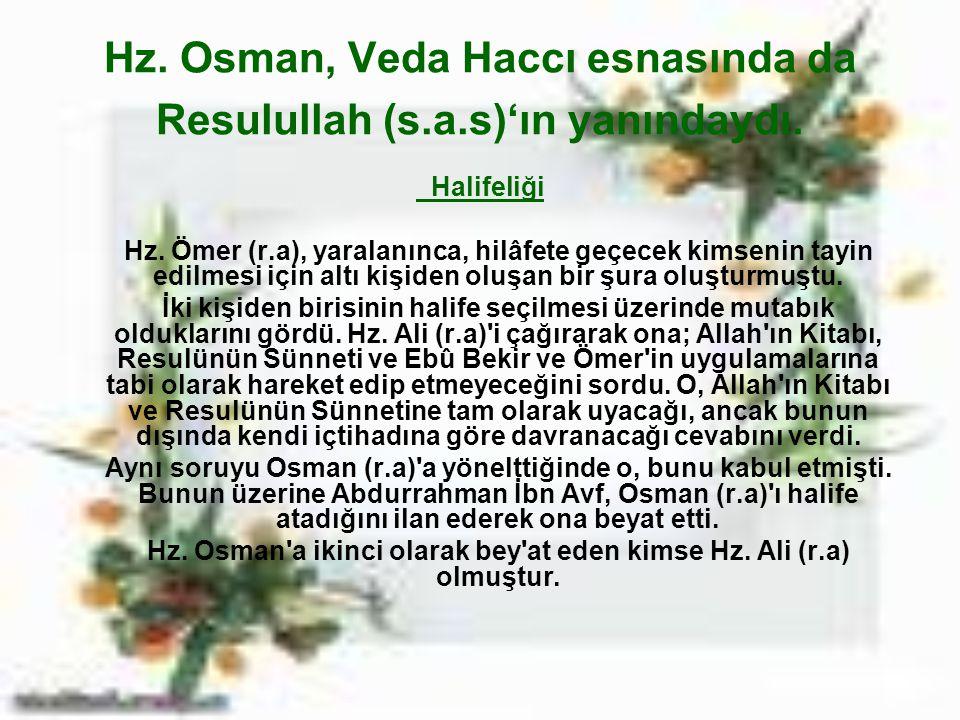 Hz. Osman, Veda Haccı esnasında da Resulullah (s.a.s)'ın yanındaydı.