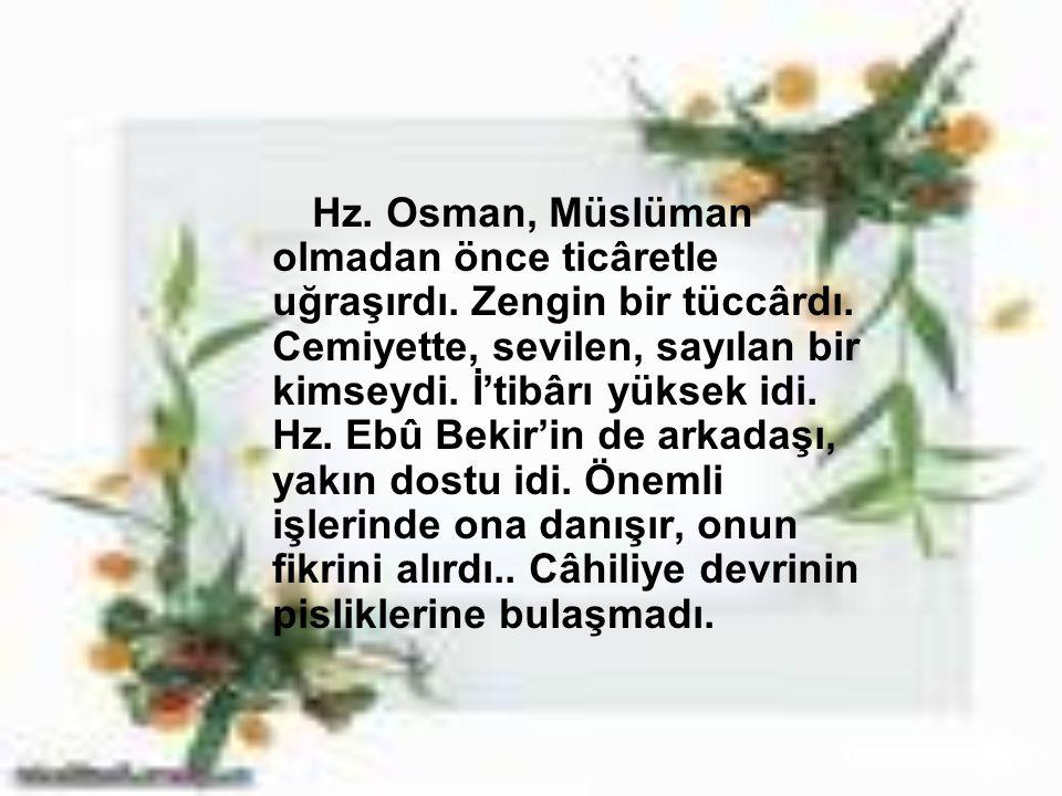 Hz. Osman, Müslüman olmadan önce ticâretle uğraşırdı