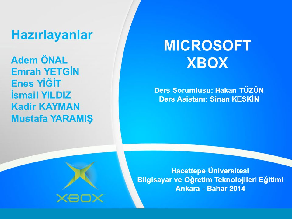 MICROSOFT XBOX Hazırlayanlar Adem ÖNAL Emrah YETGİN Enes YİĞİT