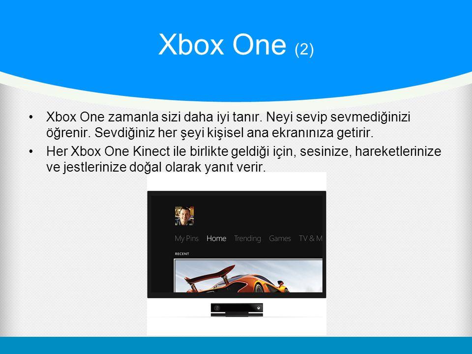 Xbox One (2) Xbox One zamanla sizi daha iyi tanır. Neyi sevip sevmediğinizi öğrenir. Sevdiğiniz her şeyi kişisel ana ekranınıza getirir.
