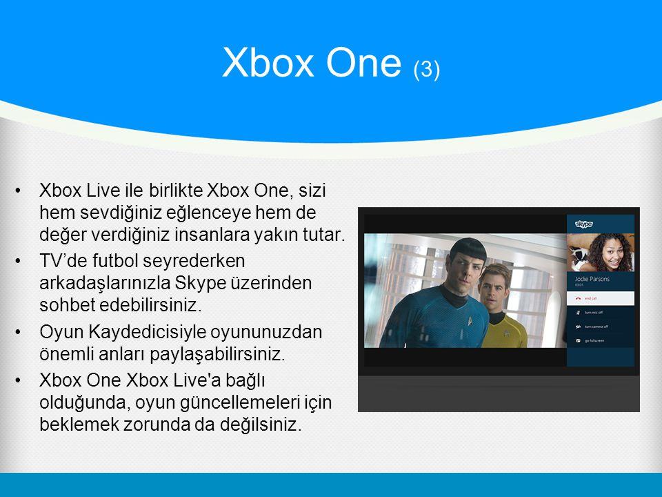 Xbox One (3) Xbox Live ile birlikte Xbox One, sizi hem sevdiğiniz eğlenceye hem de değer verdiğiniz insanlara yakın tutar.