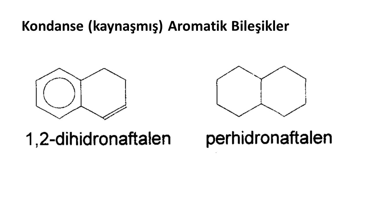 Kondanse (kaynaşmış) Aromatik Bileşikler
