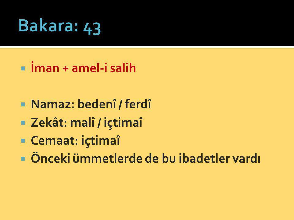 Bakara: 43 İman + amel-i salih Namaz: bedenî / ferdî