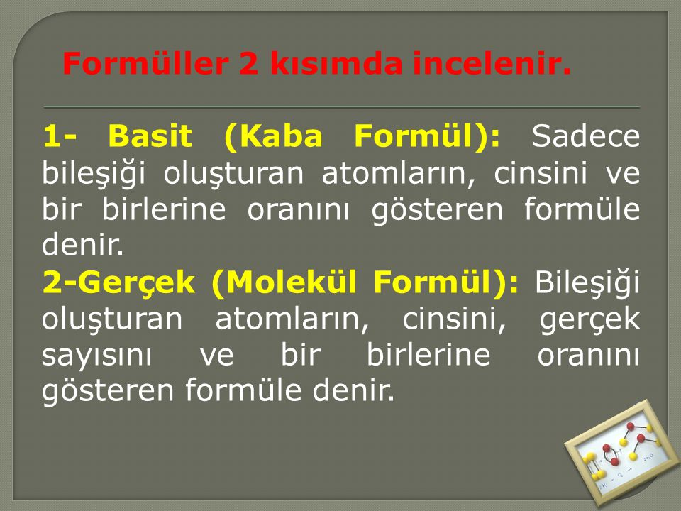 Formüller 2 kısımda incelenir