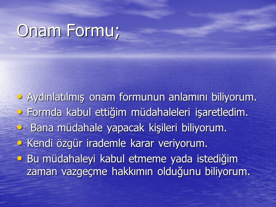 Onam Formu; Aydınlatılmış onam formunun anlamını biliyorum.