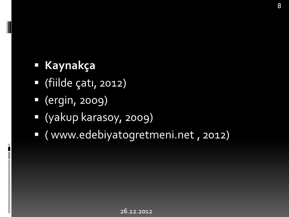 ( www.edebiyatogretmeni.net , 2012)