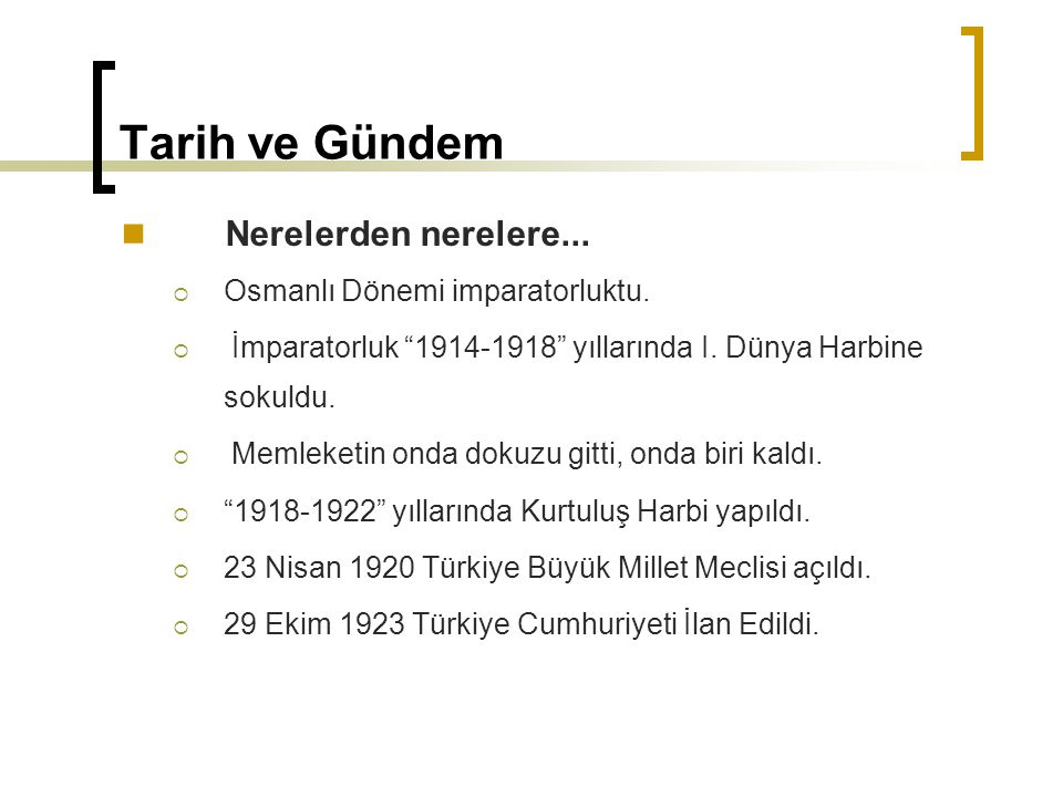 Tarih ve Gündem Nerelerden nerelere... Osmanlı Dönemi imparatorluktu.