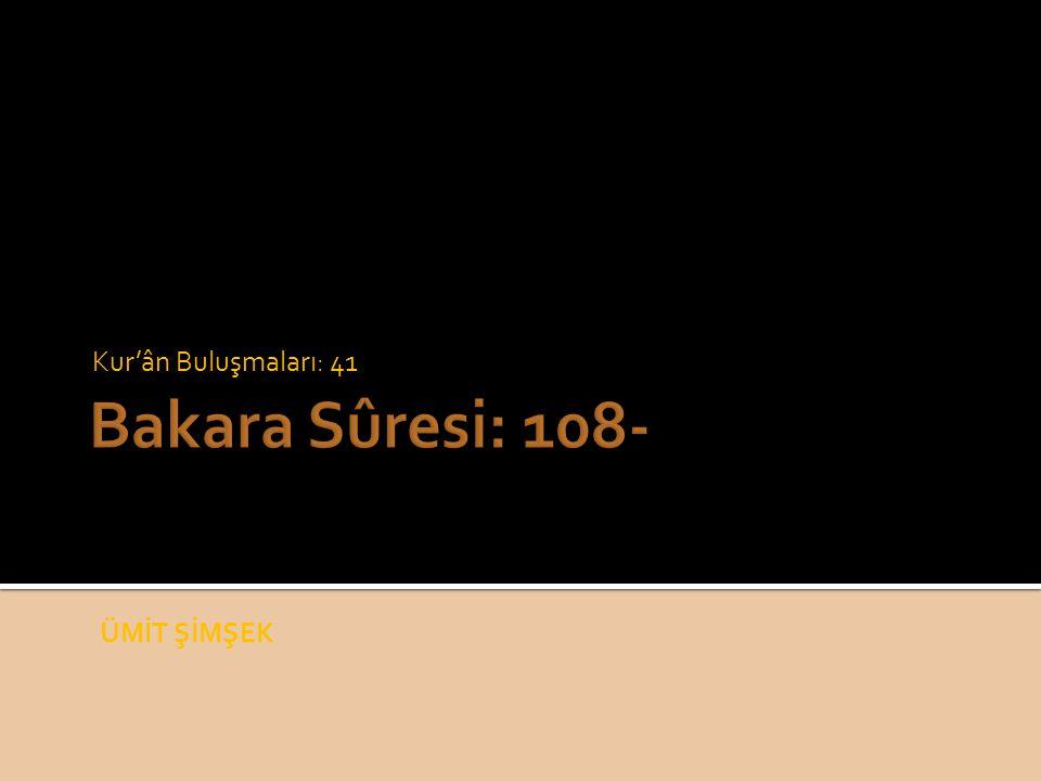 Kur'ân Buluşmaları: 41 Bakara Sûresi: 108- ÜMİT ŞİMŞEK