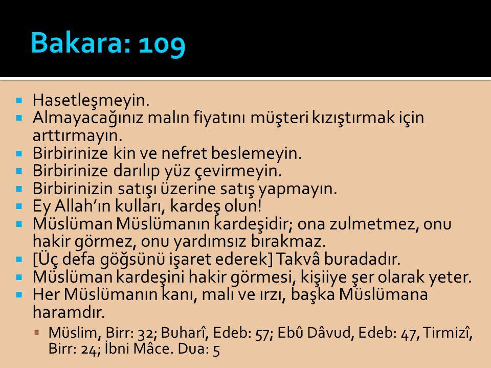 Bakara: 109 Hasetleşmeyin.