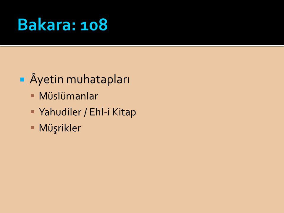 Bakara: 108 Âyetin muhatapları Müslümanlar Yahudiler / Ehl-i Kitap