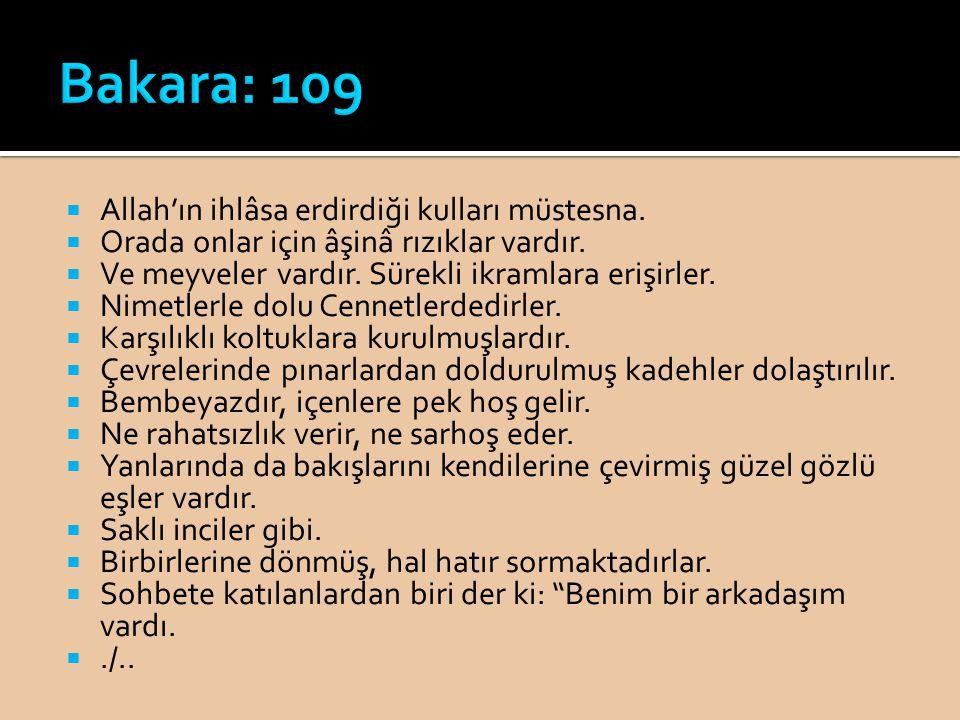 Bakara: 109 Allah'ın ihlâsa erdirdiği kulları müstesna.