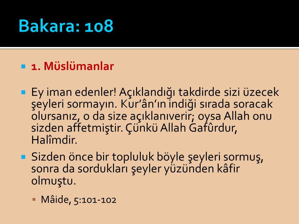 Bakara: 108 1. Müslümanlar.
