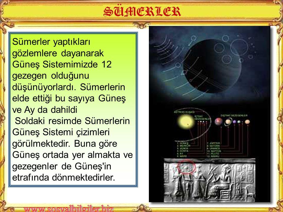 Sümerler yaptıkları gözlemlere dayanarak Güneş Sistemimizde 12 gezegen olduğunu düşünüyorlardı. Sümerlerin elde ettiği bu sayıya Güneş ve Ay da dahildi