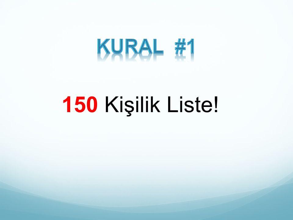 Kural #1 150 Kişilik Liste!