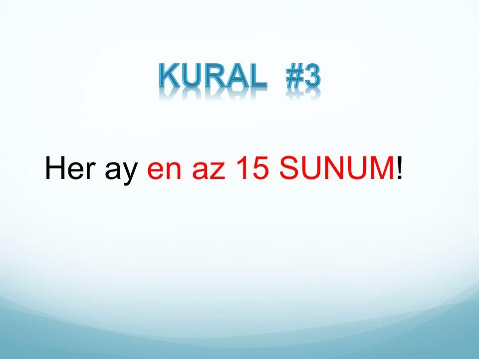 Kural #3 Her ay en az 15 SUNUM!