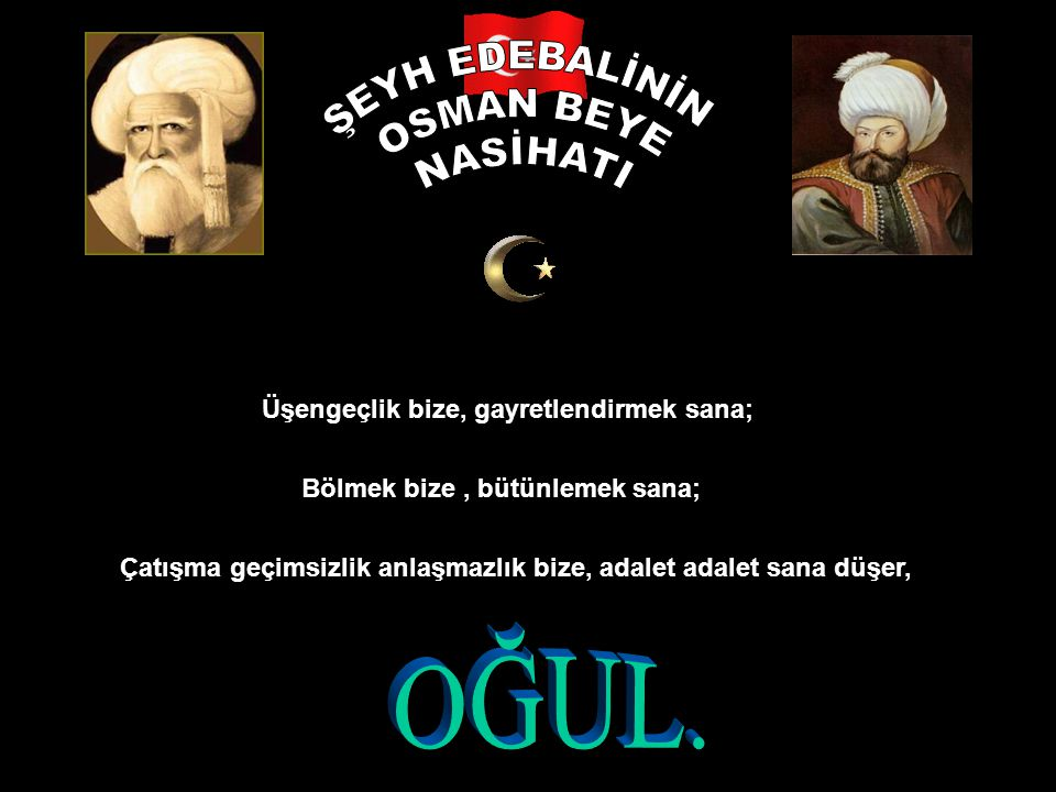 ŞEYH EDEBALİNİN OSMAN BEYE NASİHATI OĞUL.