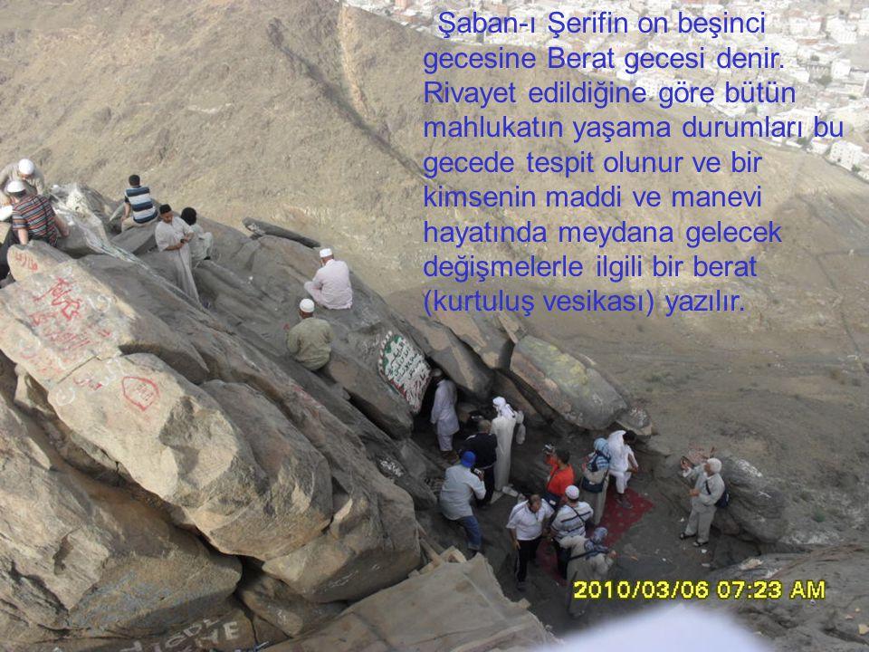 Şaban-ı Şerifin on beşinci gecesine Berat gecesi denir.