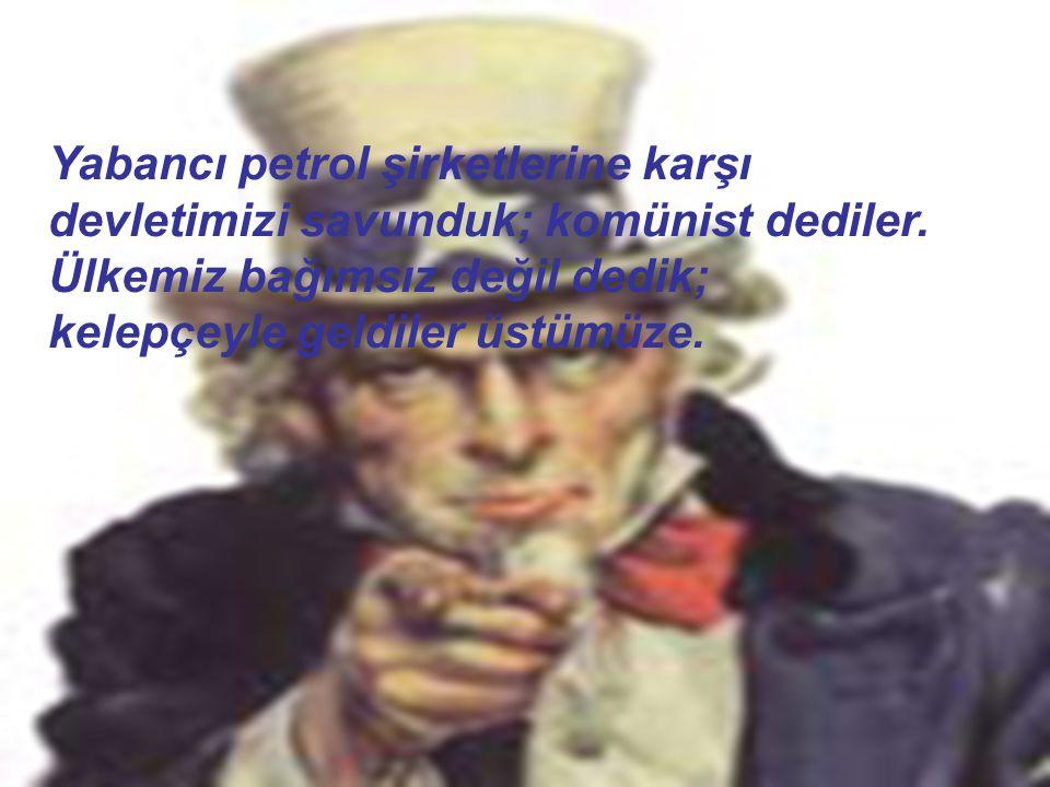 Yabancı petrol şirketlerine karşı