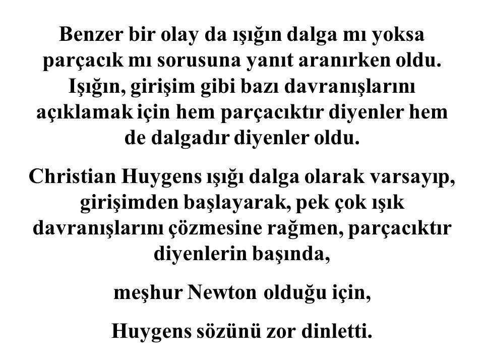 meşhur Newton olduğu için,