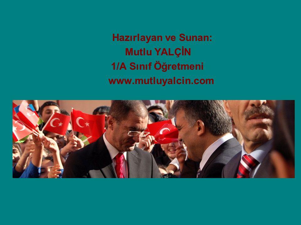 Mutlu YALÇİN 1/A Sınıf Öğretmeni www.mutluyalcin.com