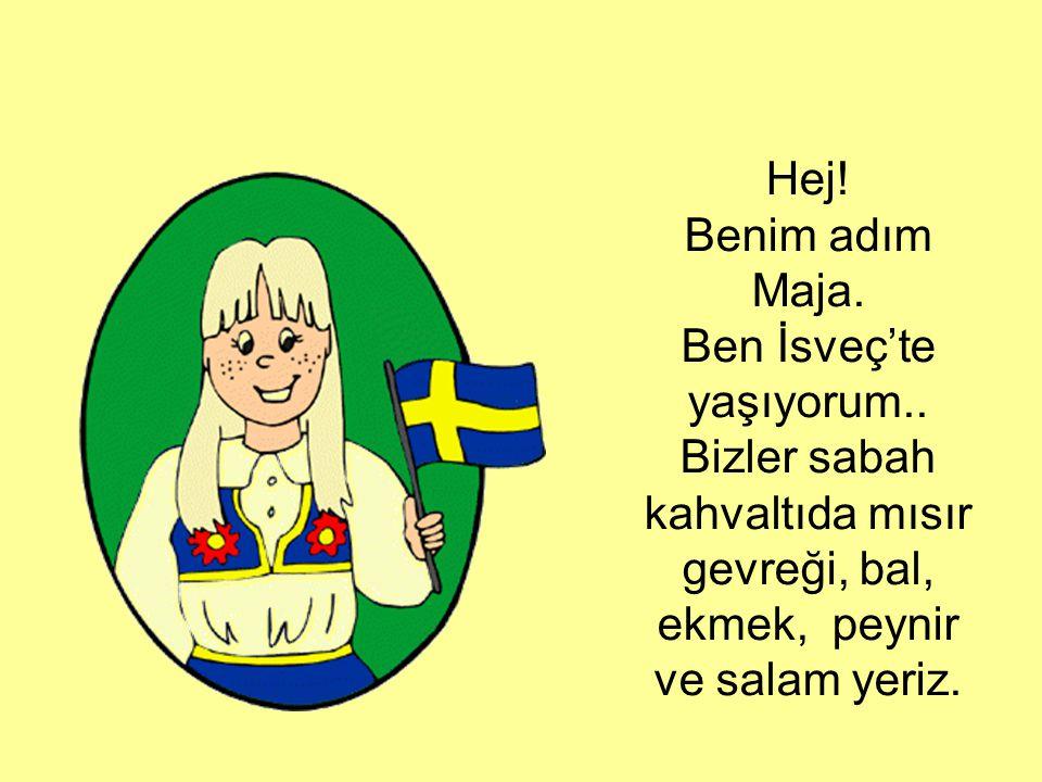 Ben İsveç'te yaşıyorum..