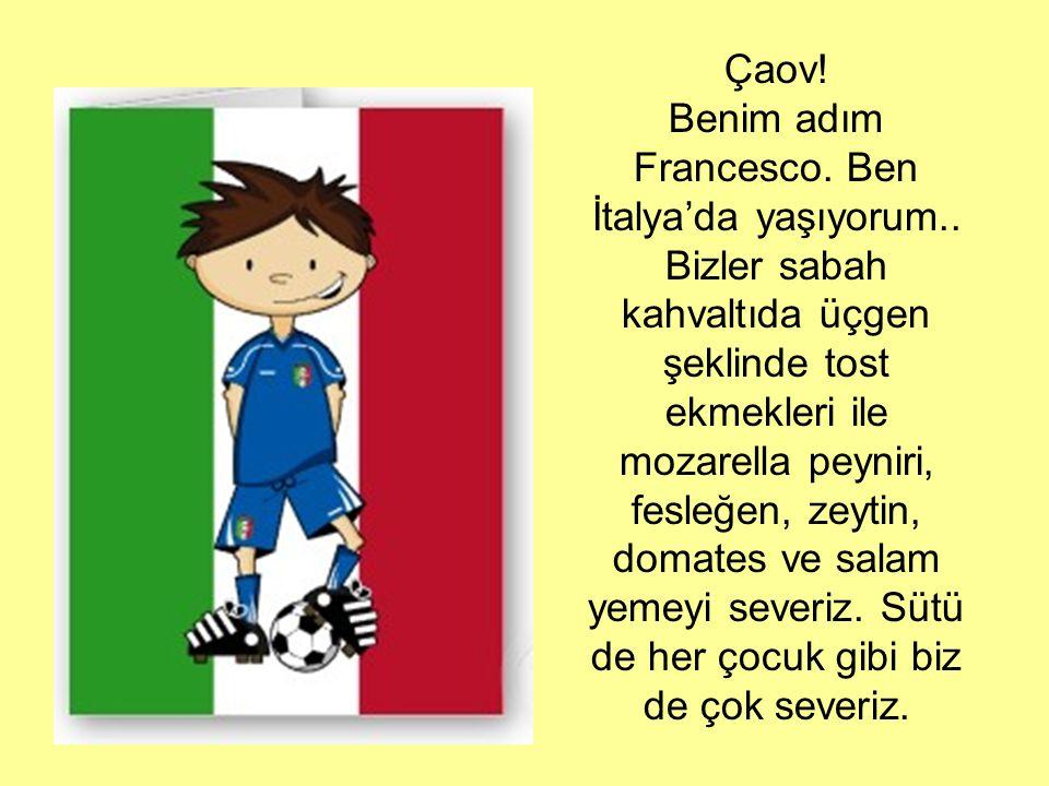 Benim adım Francesco. Ben İtalya'da yaşıyorum..