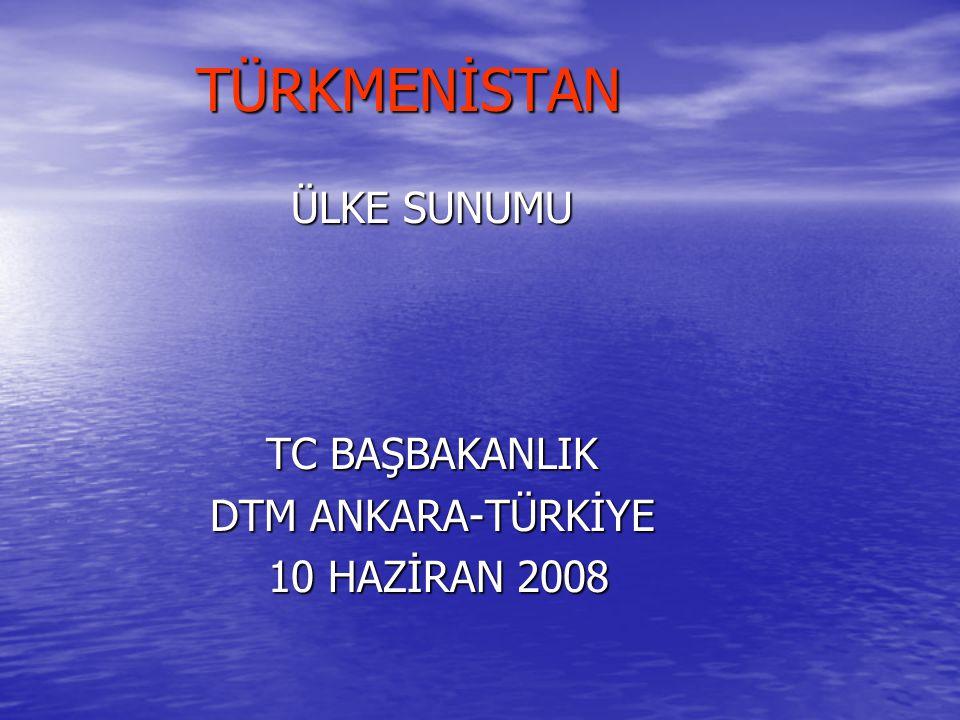 ÜLKE SUNUMU TC BAŞBAKANLIK DTM ANKARA-TÜRKİYE 10 HAZİRAN 2008