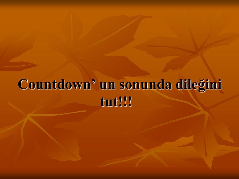 Countdown' un sonunda dileğini tut!!!