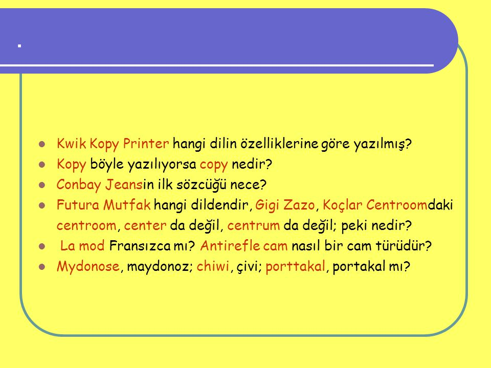 . Kwik Kopy Printer hangi dilin özelliklerine göre yazılmış