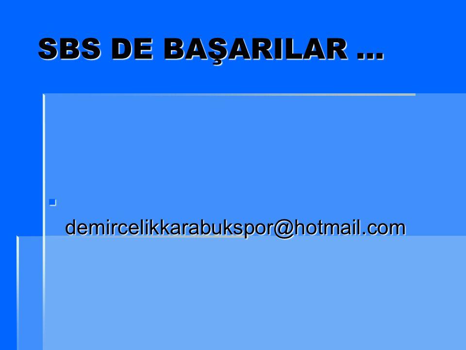 SBS DE BAŞARILAR … demircelikkarabukspor@hotmail.com