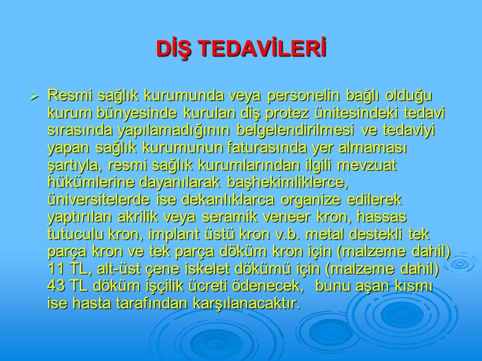 DİŞ TEDAVİLERİ
