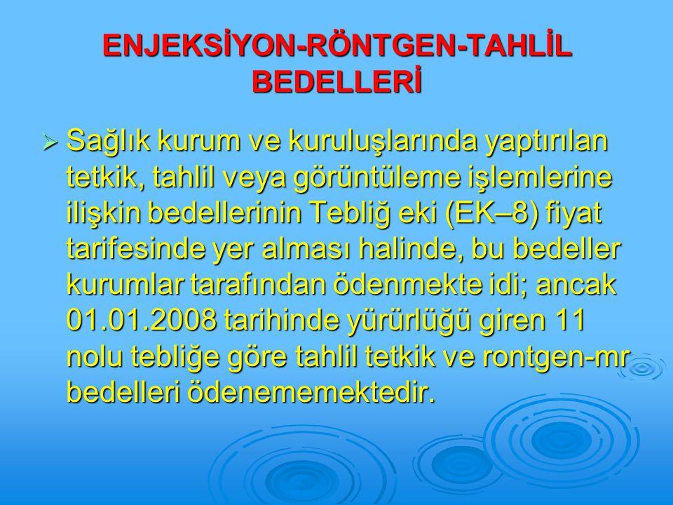 ENJEKSİYON-RÖNTGEN-TAHLİL BEDELLERİ
