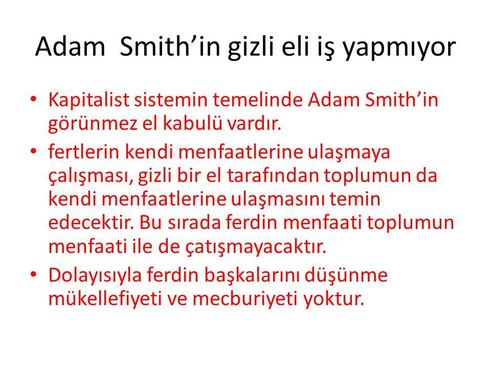 Adam Smith'in gizli eli iş yapmıyor