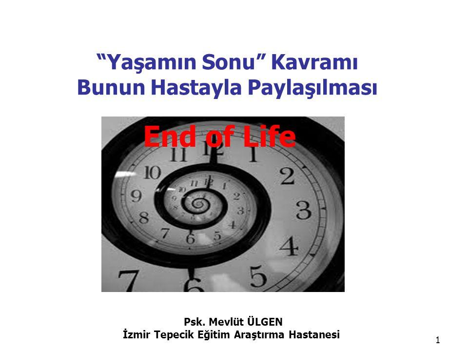 End of Life Yaşamın Sonu Kavramı Bunun Hastayla Paylaşılması