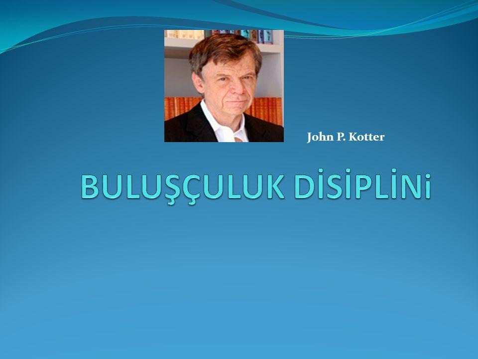 BULUŞÇULUK DİSİPLİNi John P. Kotter