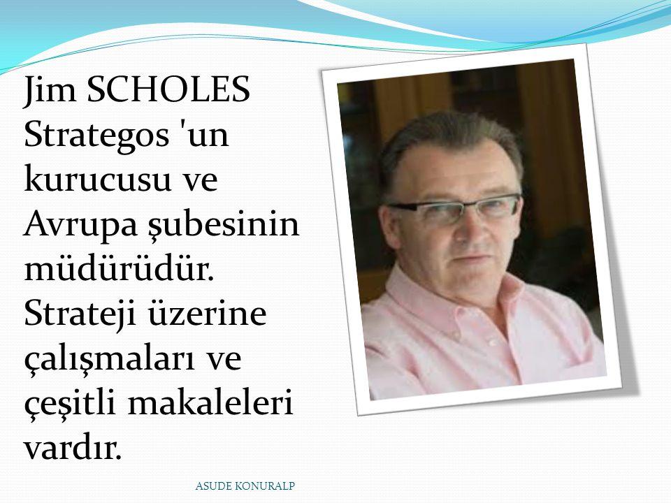 Jim SCHOLES Strategos un kurucusu ve Avrupa şubesinin müdürüdür