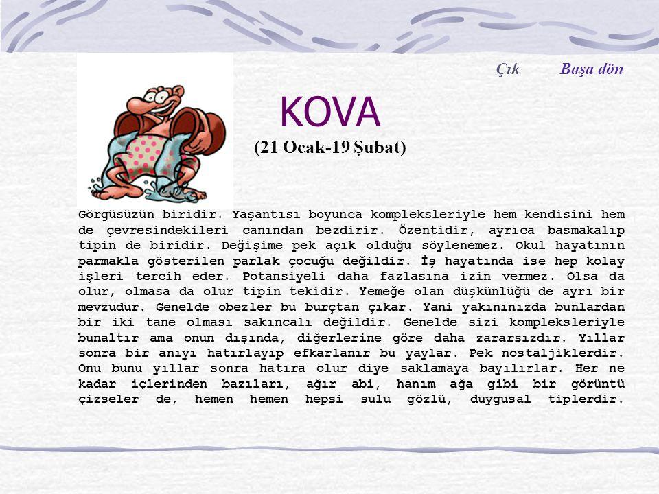 KOVA (21 Ocak-19 Şubat) Çık Başa dön