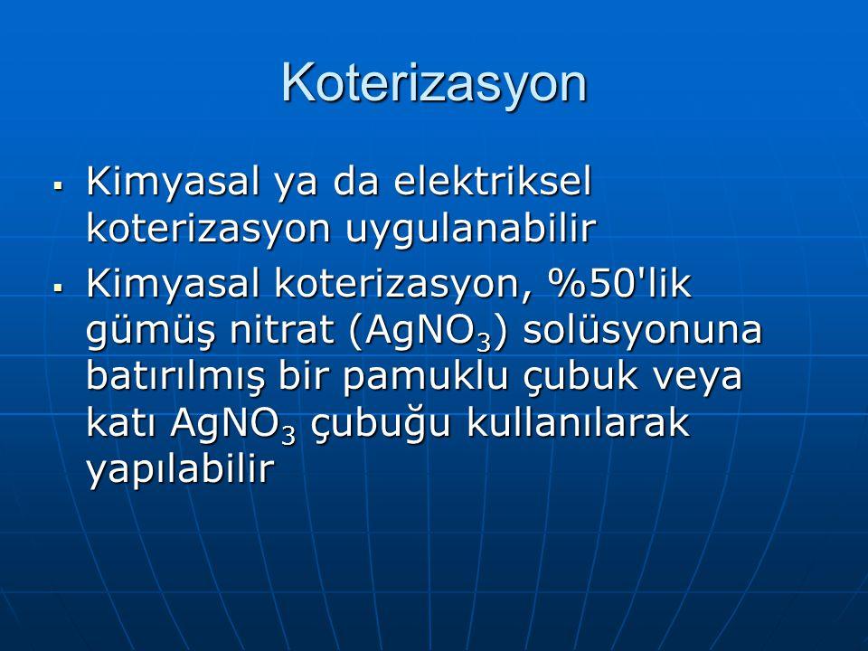 Koterizasyon Kimyasal ya da elektriksel koterizasyon uygulanabilir