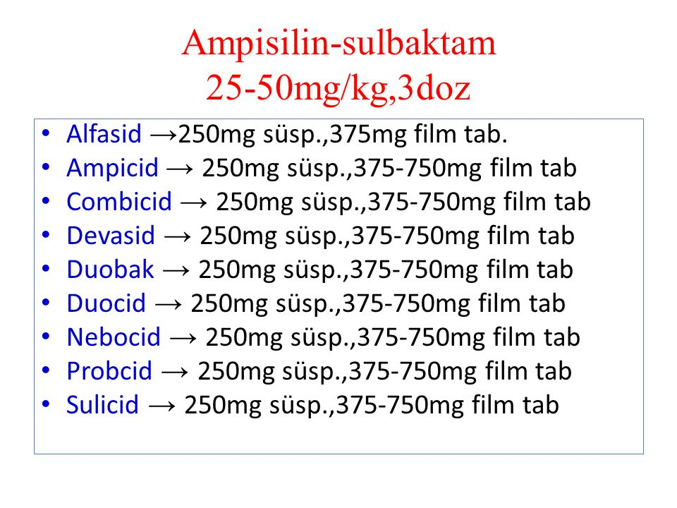 Ampisilin-sulbaktam 25-50mg/kg,3doz