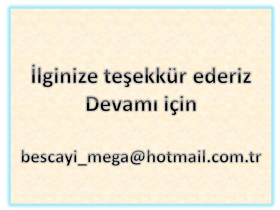 İlginize teşekkür ederiz Devamı için bescayi_mega@hotmail.com.tr