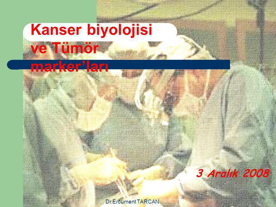 Kanser biyolojisi ve Tümör marker'ları