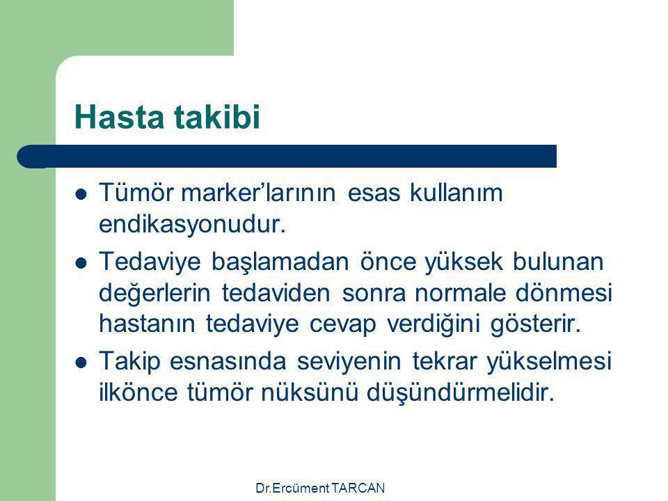 Hasta takibi Tümör marker'larının esas kullanım endikasyonudur.