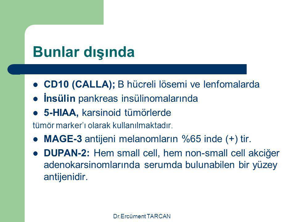 Bunlar dışında CD10 (CALLA); B hücreli lösemi ve lenfomalarda
