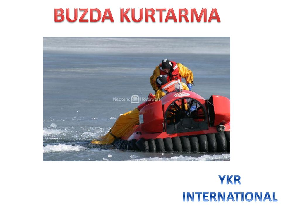 BUZDA KURTARMA YKR INTERNATIONAL