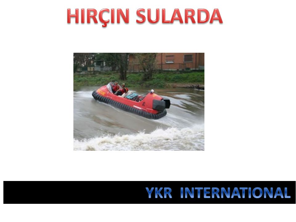HIRÇIN SULARDA YKR INTERNATIONAL
