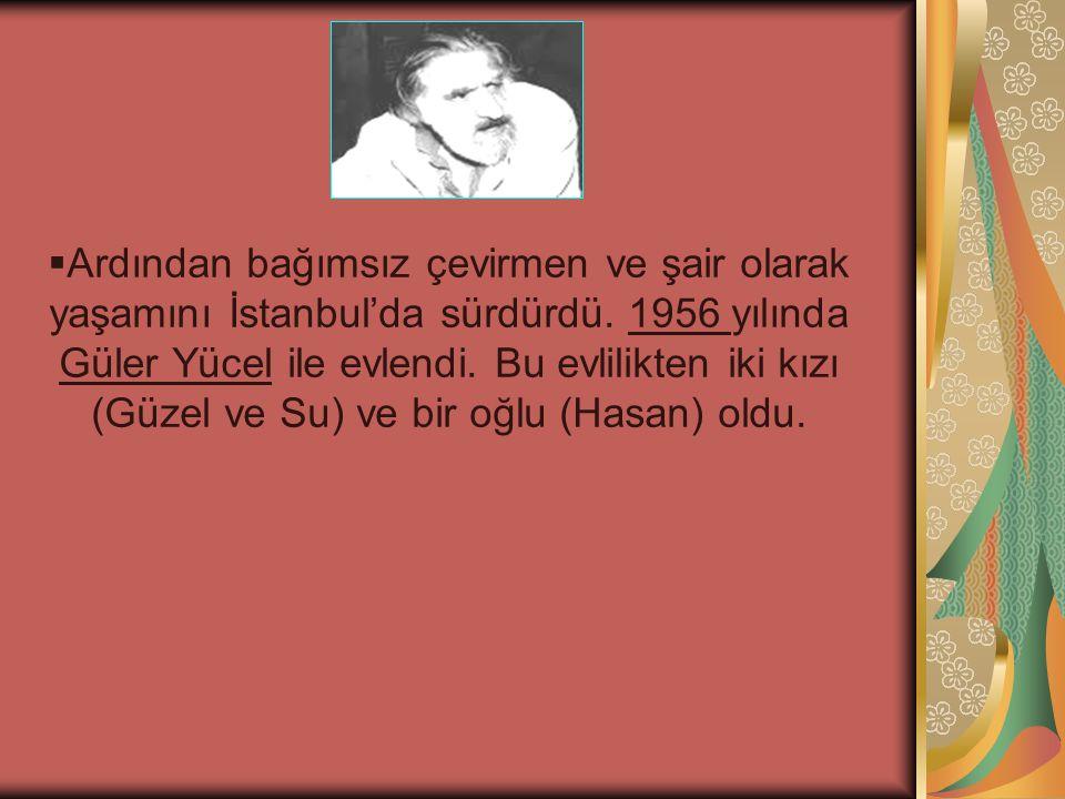 Ardından bağımsız çevirmen ve şair olarak yaşamını İstanbul'da sürdürdü.