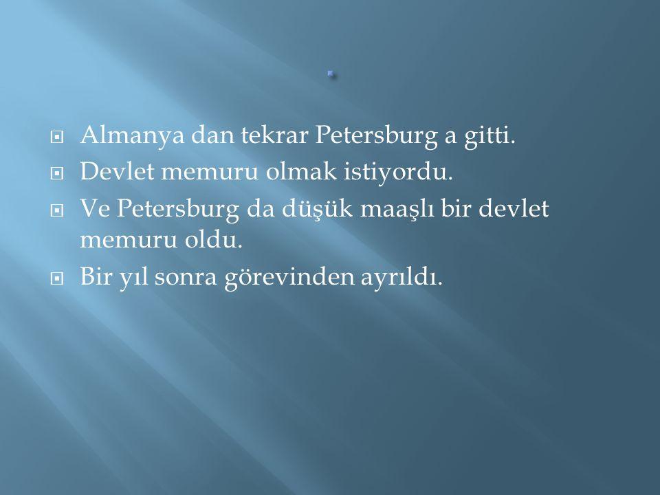 . Almanya dan tekrar Petersburg a gitti.