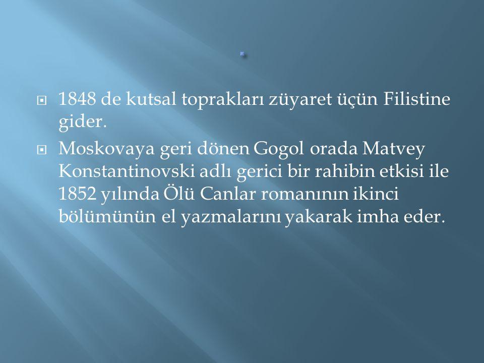 . 1848 de kutsal toprakları züyaret üçün Filistine gider.